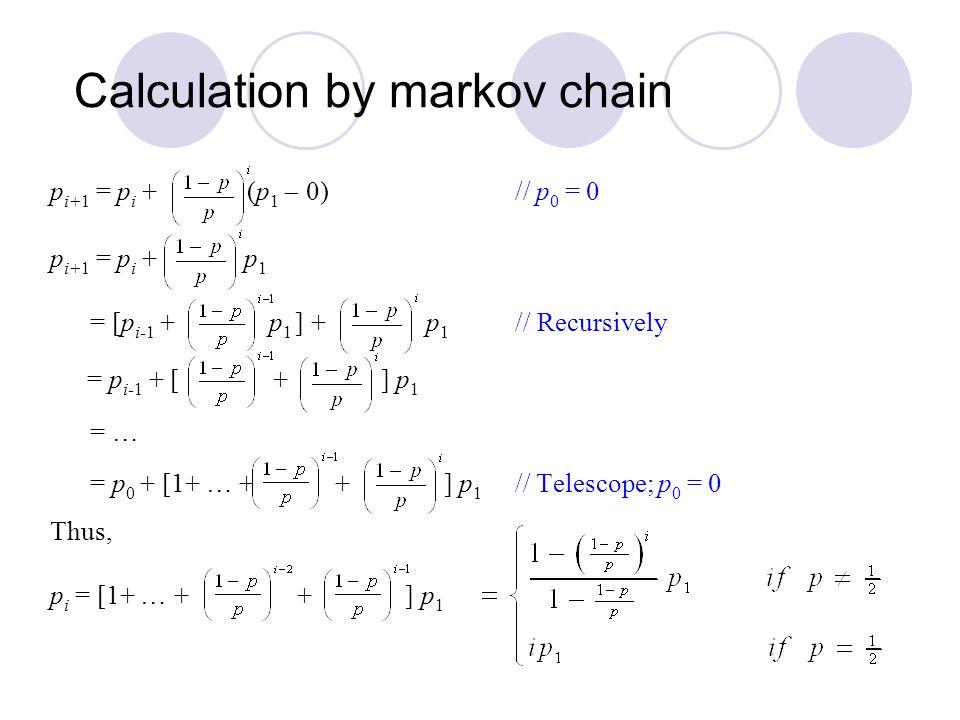 = pi-1 + [ + ] p1 Calculation by markov chain